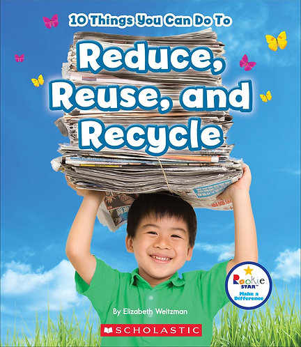 10 Things You Can Do To Reduce, Reuse, and Recycle