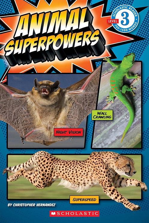 Scholastic Reader Level 3: Animal Superpowers