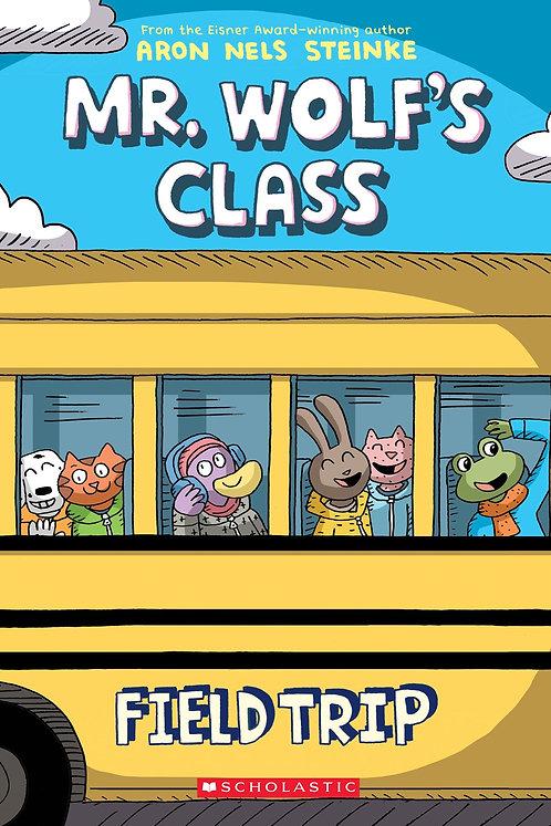 Field Trip (Mr. Wolf�s Class #4)