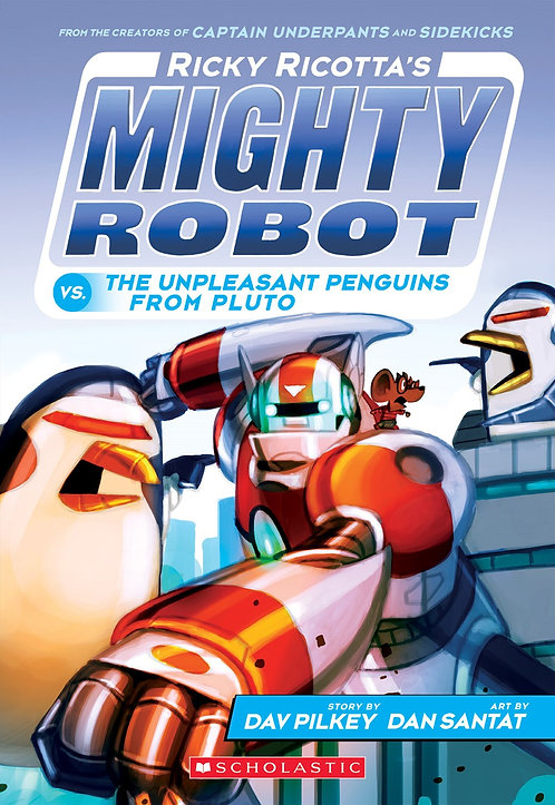 Ricky Ricotta's Mighty Robot vs. The Unpleasant Penguins from Pluto #9)