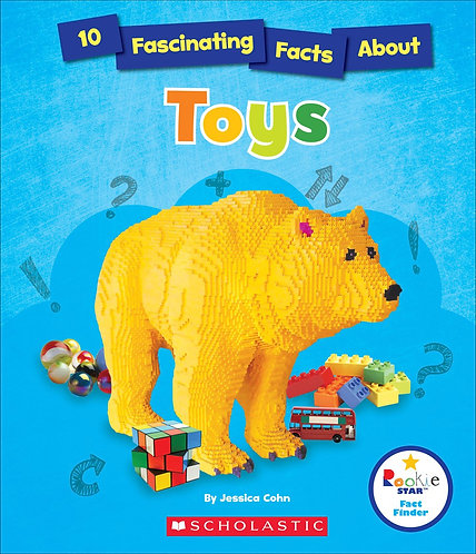 10 Fascinating Facts About Toys (Rookie Star: Fact Finder)