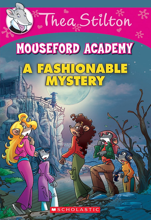 A Fashionable Mystery (Thea Stilton Mouseford Academy #8)