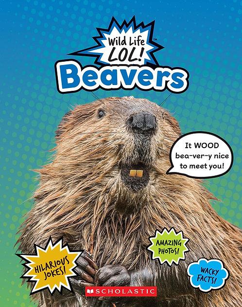 Beavers  (Wild Life LOL!)