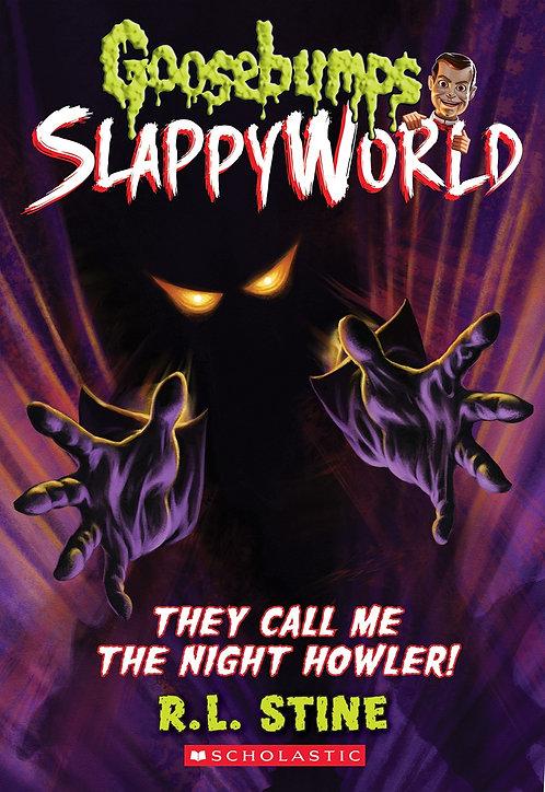 They Call Me the Night Howler! (Goosebumps SlappyWorld #11)