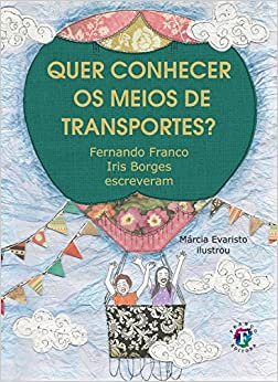 QUER CONHECER OS MEIOS DE TRANSPORTES