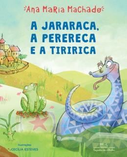 JARARACA, PERERECA E A TIRIRICA