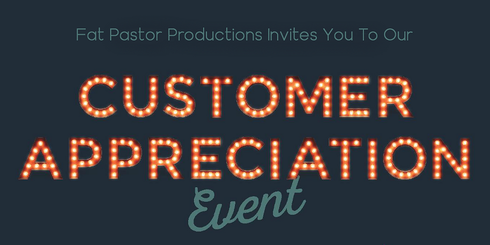 Customer Appreciation Event - By Invite Only
