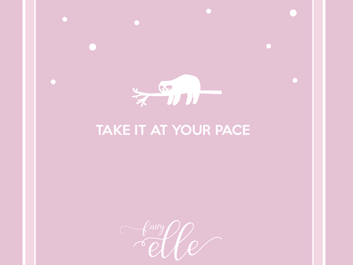Take it at your pace