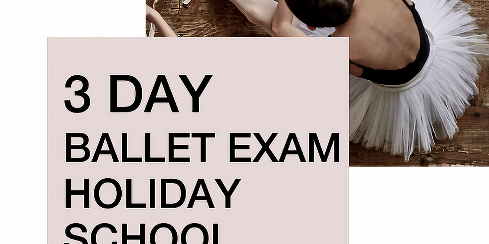 3-day Ballet Exam Holiday Practice