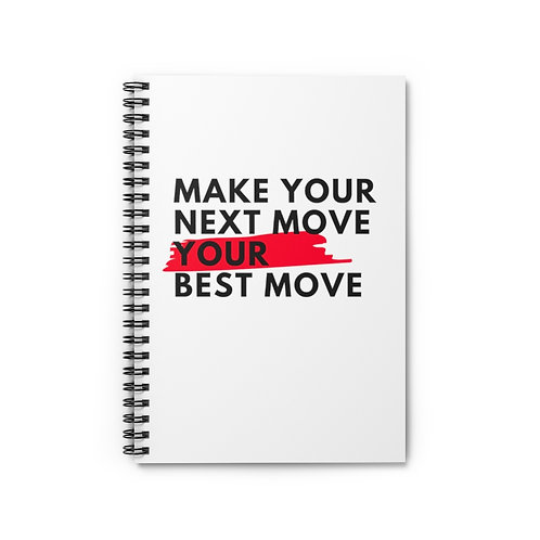 Make your next move your best move | Spiral Notebook - Ruled Line