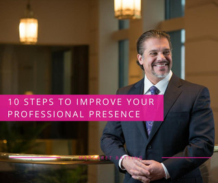 10 Steps to Improving Your Professional Presence