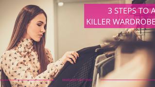 3 Steps To A Killer Wardrobe