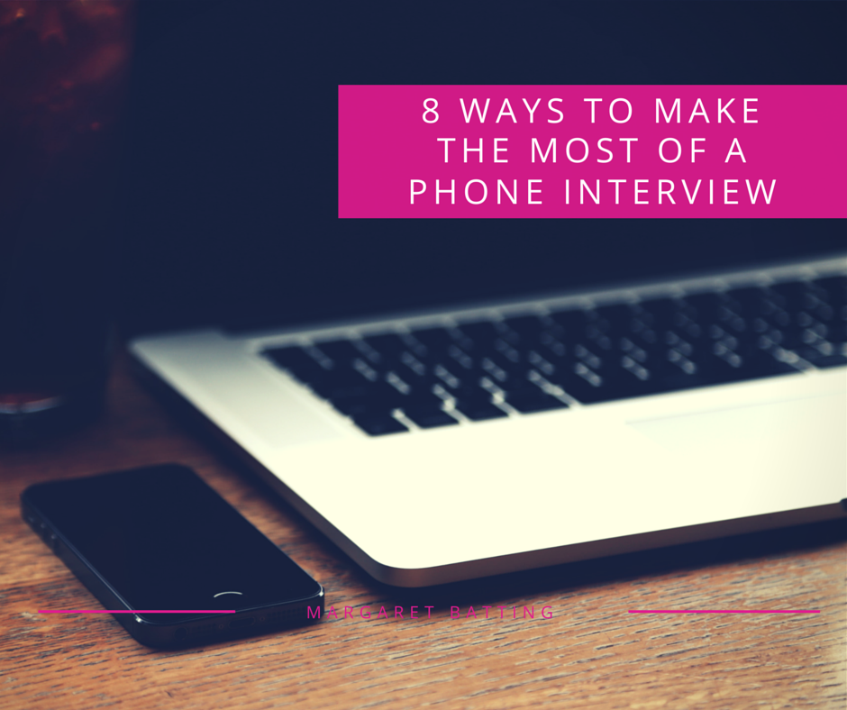 Make The Most Of A Phone Interview