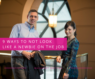 9 Ways to Not Look Like a Newbie on the Job