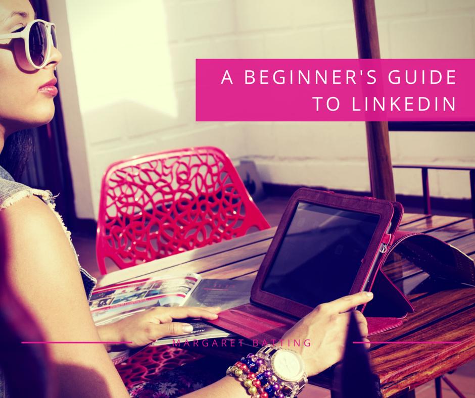 A Beginners Guide to LinkedIn