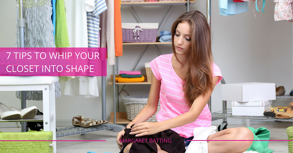 7 Tips to Whip Your Closet Into Shape