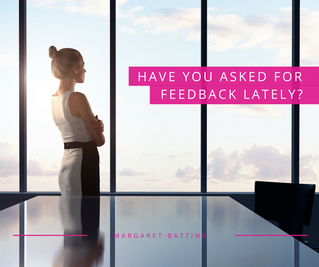 Have You Asked for Feedback Lately?
