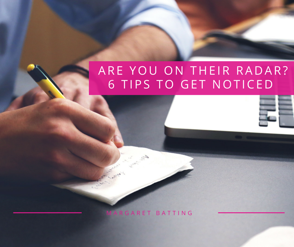 6 Tips to Get Noticed