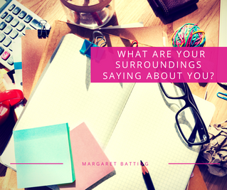 What Are Your Surroundings Saying About You?
