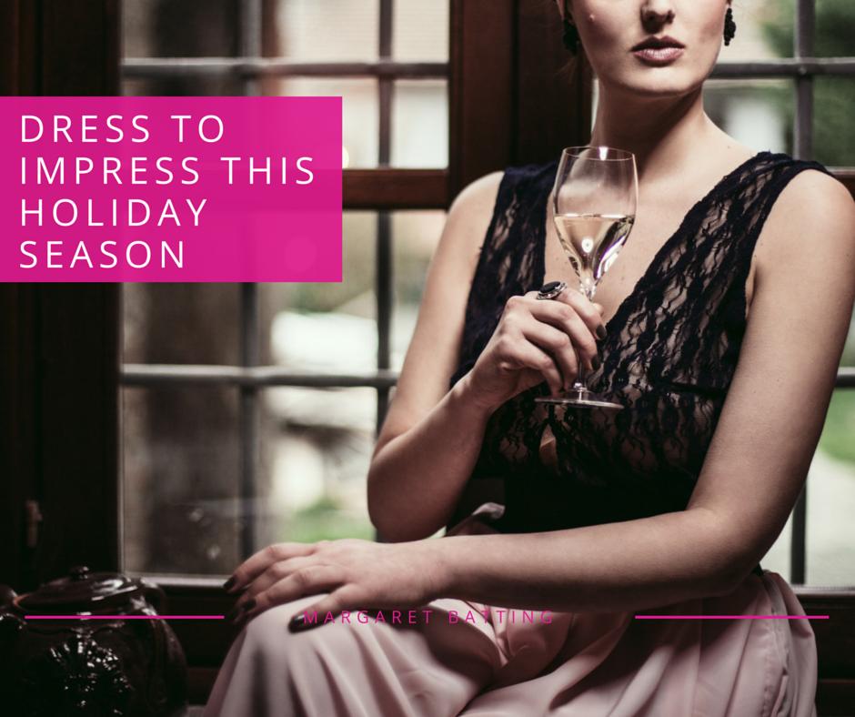 Dress to Impress This Holiday Season