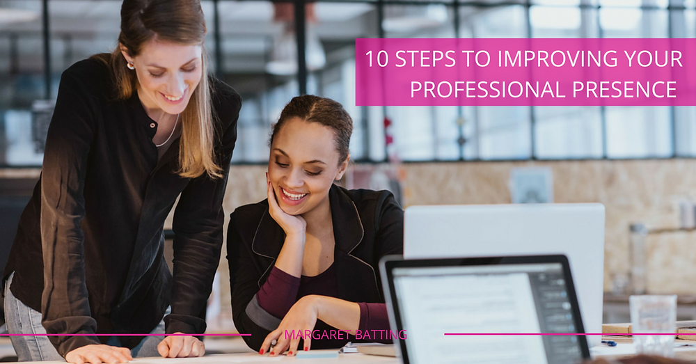 10 Steps to Improve Professional Presence