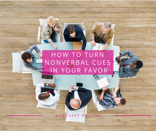 How to Turn Nonverbal Cues in Your Favor