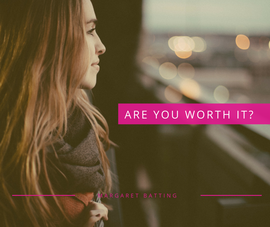 Are you worth it