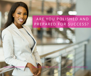 Are You Polished and Prepared for Success?