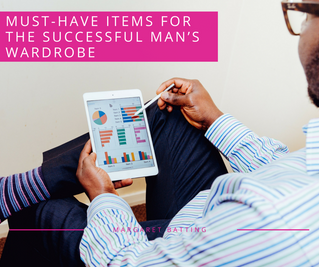 Must-Have Items for The Successful Man's Wardrobe