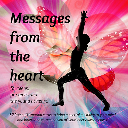 Messages from the Heart - Yoga Affirmation Cards for Teens and Pre-teens