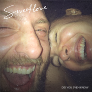 SWEETLOVE - DID YOU EVEN KNOW_ARTWORK