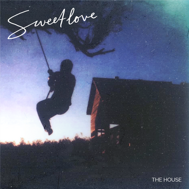 Sweetlove - The House - single art