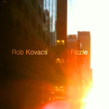 Rob Kovacs - Fizzle Art