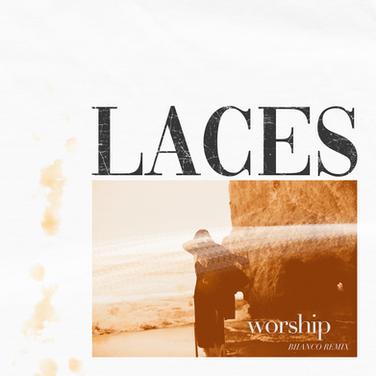 laces - worship - biianco remix - art.pn