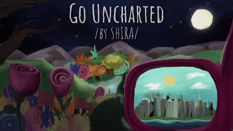 """Shira - """"Go Uncharted"""""""
