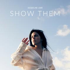 Jacqueline Loor - SHOW THEM - Album art.png