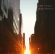 Rob Kovacs - Bitter Memory single art