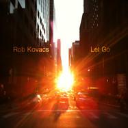 Rob Kovacs - LET GO - ALBUM ART.jpg