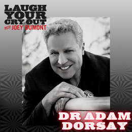 Laugh Your Cry Out with Dr. Adam Dorsay