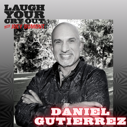 Laugh Your Cry Out with Daniel Gutierrez