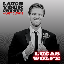 Laugh Your Cry Out with Lucas Wolfe