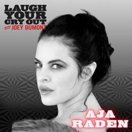 Laugh Your Cry Out with Aja Raden