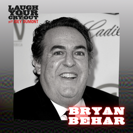 Laugh Your Cry Out with Bryan Behar