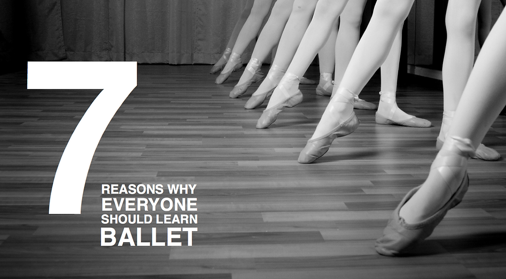 7 reasons why everyone should learn ballet