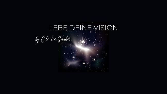 Lebe deine Vision Claudia Huber.jpg