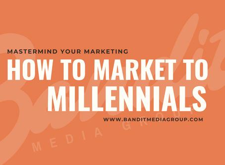 How To Market To Millennials