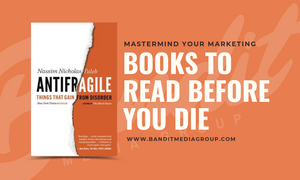 Antifragile Bandit Media Group Books To Read Before You Die
