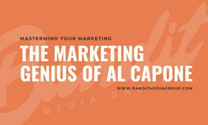The Marketing Genius of Al Capone Bandit Media Group
