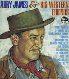 Harry James $ His Western Friends