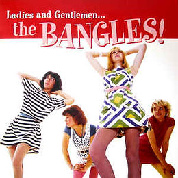 Ladies and Gentlemen ... The Bangles
